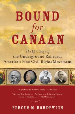 Bound for Canaan By Bordewich, Fergus M.