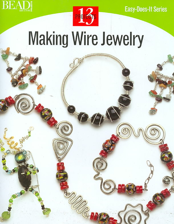 Making Wire Jewelry By Bead & Button Editors